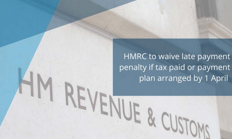 Self Assessment late payment penalty to be waived if tax paid or payment plan set up by 1 April 2021