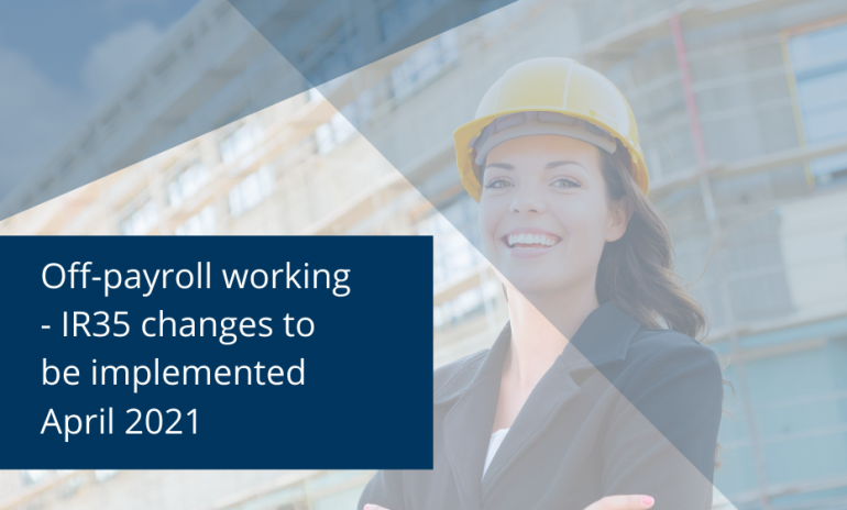 What changes are happening to off-payroll working rules (IR35) and how does it affect you?