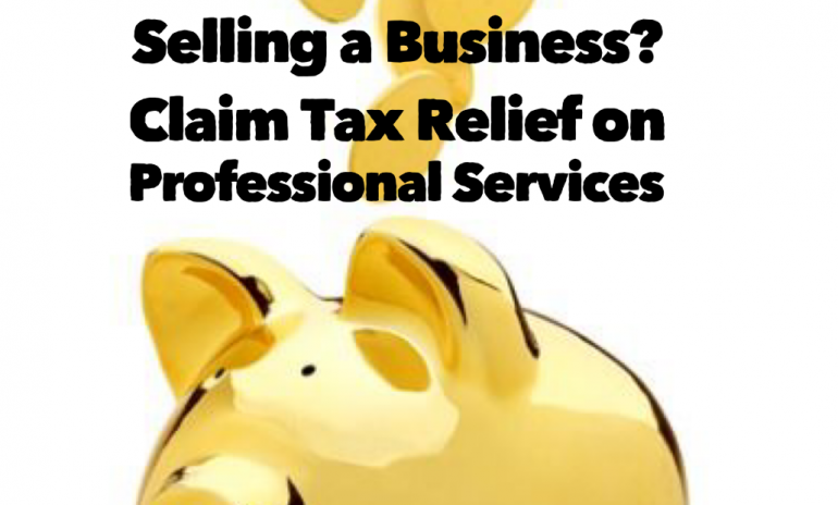 Tax Relief  On Professional Fees When Selling A Business.